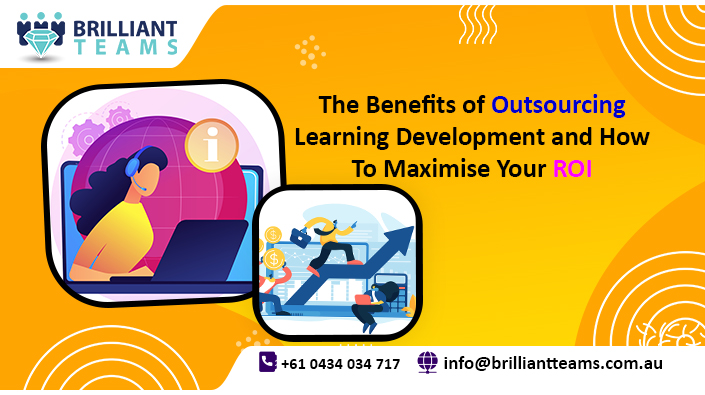 Benefits Of Outsourcing Learning Development To Maximise ROI